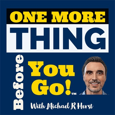 One More Thing Before You Go:Michael R Herst