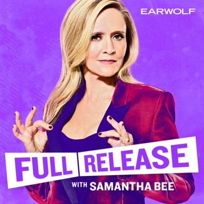 Full Release with Samantha Bee:Samantha Bee