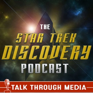 Star Trek Discovery Podcast, featuring Picard and Lower Decks