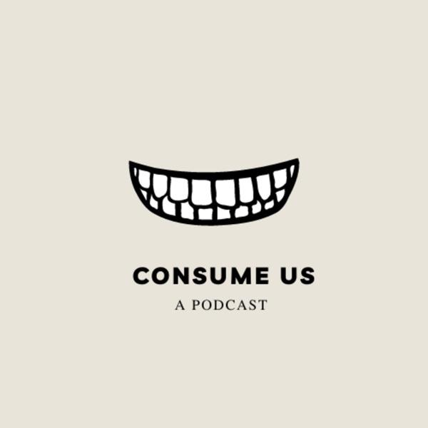 Consume Us Artwork