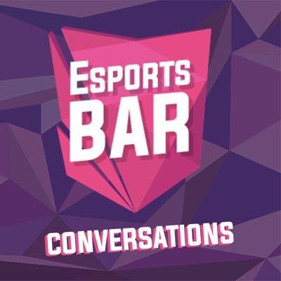 Esports BAR Conversations