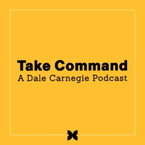 Take Command: A Dale Carnegie Podcast