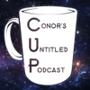 Conor's Untitled Podcast (The CUP) artwork