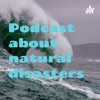 Podcast about natural disasters artwork