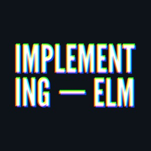 Implementing Elm