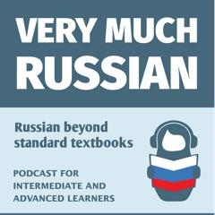 Very Much Russian - Learn Russian as Russians speak it!