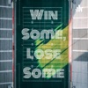 Win Some, Lose Some artwork