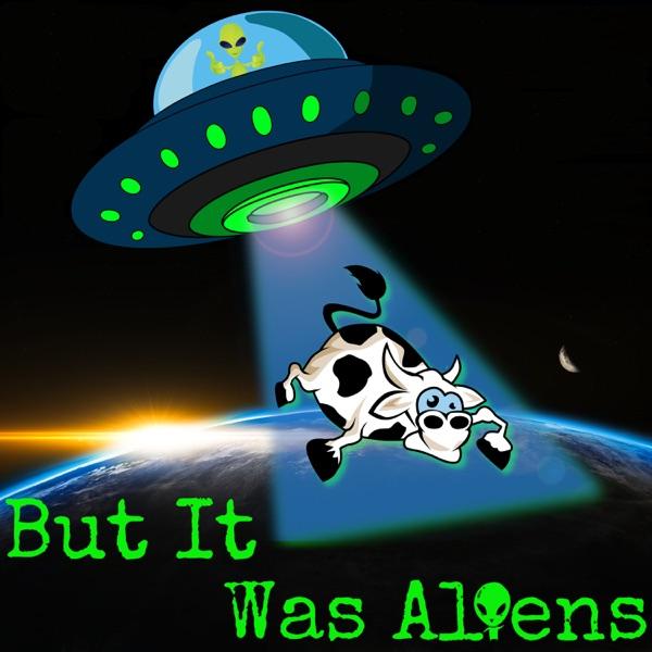 But It Was Aliens Artwork