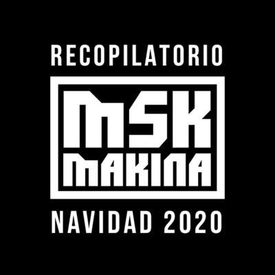 MSK Makina - Navidad 2020:Msk Makina