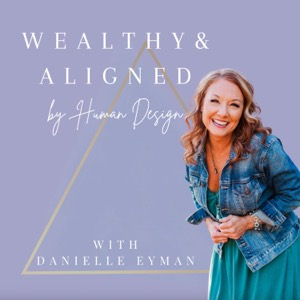 Wealthy & Aligned by Human Design