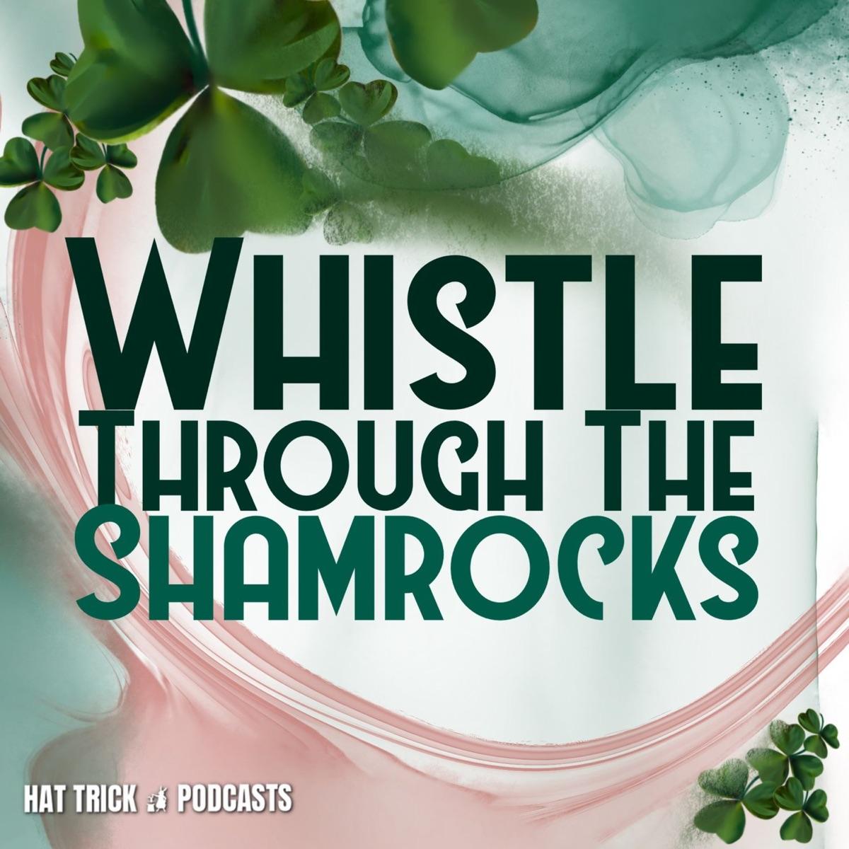 Whistle Through The Shamrocks
