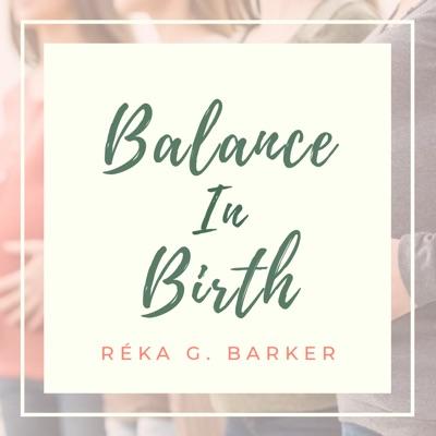Balance In Birth with Réka