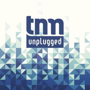 TNM Unplugged