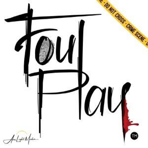 Foul Play: A True Crime Podcast