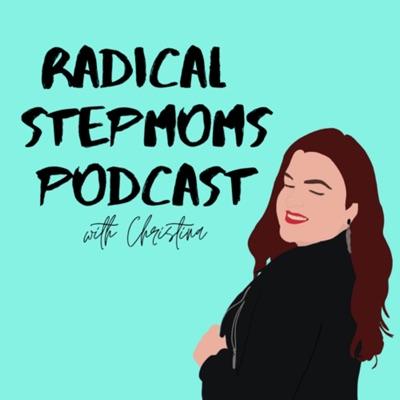 Radical Stepmoms:Radical Stepmoms with Christina