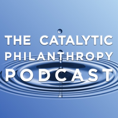 The Catalytic Philanthropy Podcast:exponentphilanthropy