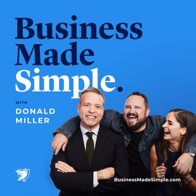 Business Made Simple with Donald Miller:BusinessMadeSimple.com