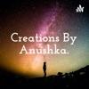 Creations By Anushka. artwork