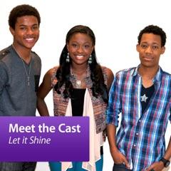 """""""Let it Shine"""": Meet the Cast"""