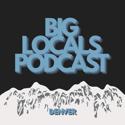 Big Locals Podcast