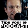 Tips voor je podcast