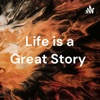 Life is a Great Story  artwork
