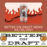 Better on Draft News (04/30/21) – Worst Beer Ever