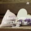 5 Relaxing Scents Sure to Relieve Your Stress artwork