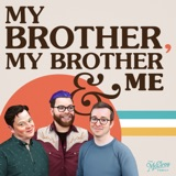Image of My Brother, My Brother And Me podcast