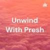 Unwind With Presh artwork