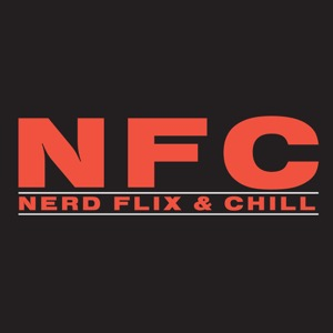 Nerd Flix & Chill: Game of Thrones, Star Wars and Beyond!