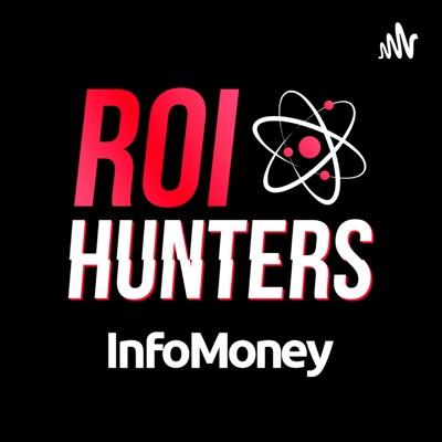 ROI Hunters - Podcast de Marketing do Infomoney