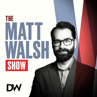 The Matt Walsh Show:The Daily Wire