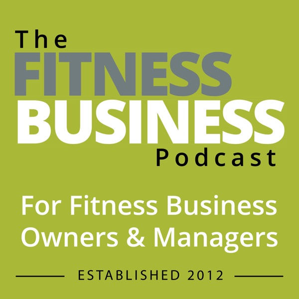 The Fitness Business Podcast Artwork