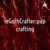 TheGothCrafter:paper crafting artwork