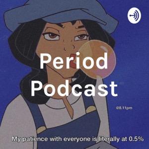 Period Podcast
