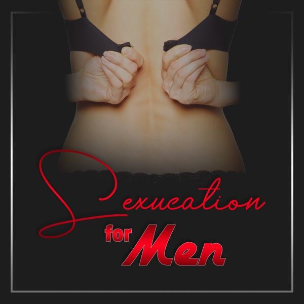 Sexucation for Men Podcast Artwork