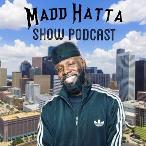 MADD HATTA SHOW PODCAST