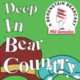 Image of Deep In Bear Country - A Berenstain Bearcast podcast