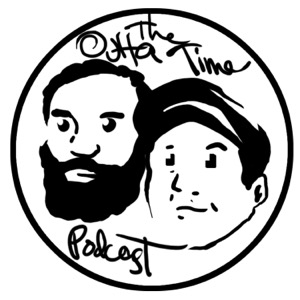 The Outta Time Podcast