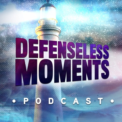 Defenseless Moments Podcast