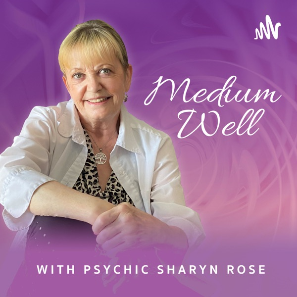 Medium Well With Psychic Sharyn Rose Artwork