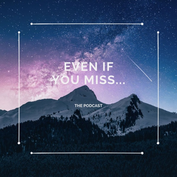 Even If You Miss... Artwork