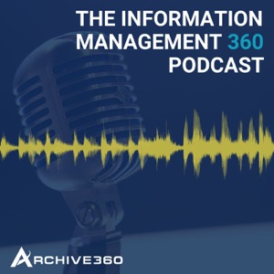 The Information Management 360 Podcast
