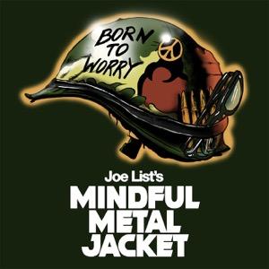 Joe List's Mindful Metal Jacket