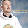 Padre Marcelo Rossi - No Colo de Jesus e de Maria