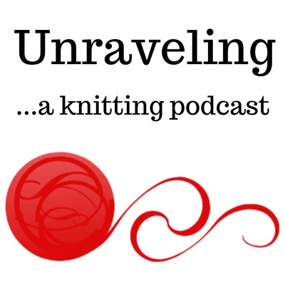Unraveling ...a knitting podcast:Greg Cohoon and Pam Maher