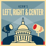 Image of KCRW's Left, Right & Center podcast