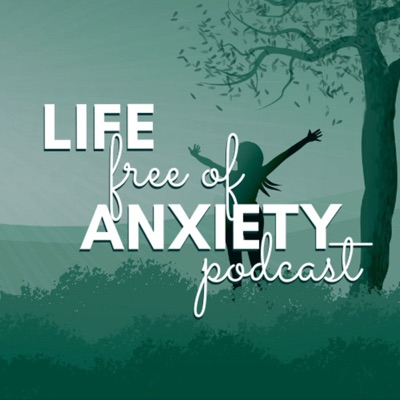 Life Free of Anxiety, with Erica & Dr. Charles Barr