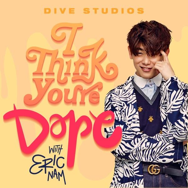 I Think You're Dope w/ Eric Nam image